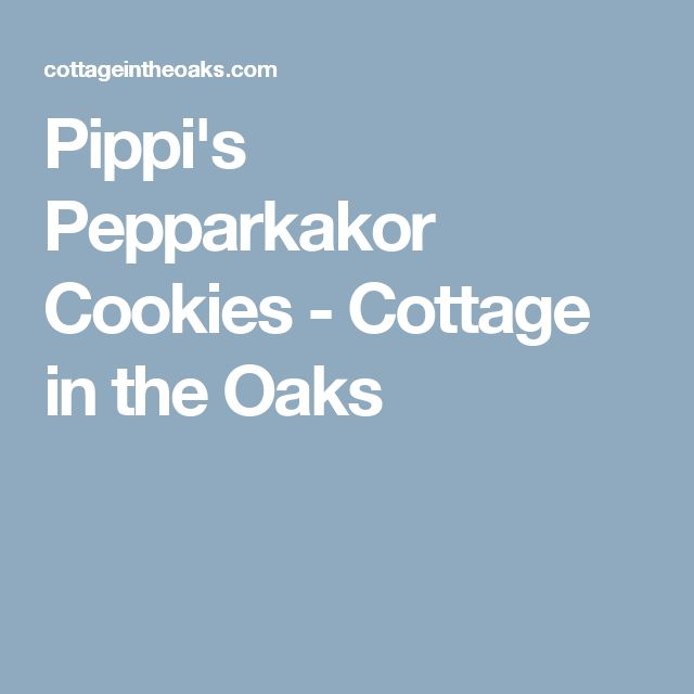 Pippi's Pepparkakor Cookies - Cottage in the Oaks