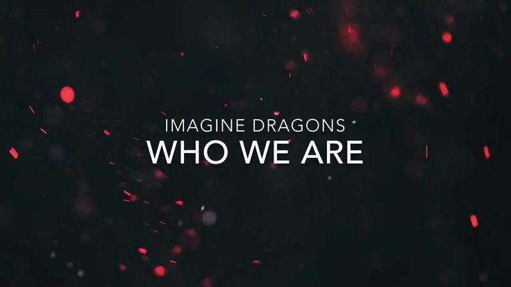 Who We Are - Imagine Dragons (Lyrics) THIS SONG IS IN THE CATCHING FIRE SOUND TRACK!! <3