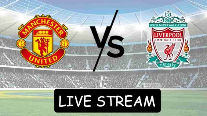 Man Utd Vs Liverpool Match Preview Streaming Links Liverpool Liverpool Football Liverpool Football Club
