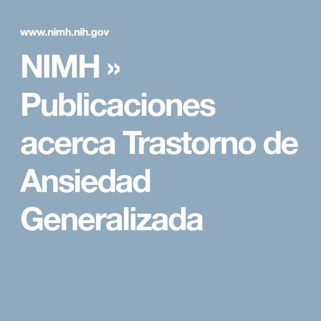 NIMH » Publicaciones acerca Trastorno de Ansiedad Generalizada