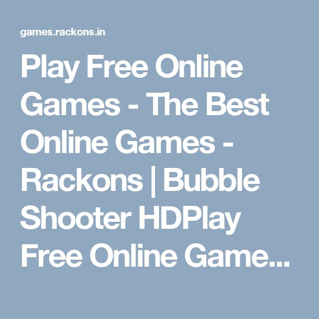 Play Free Online Games - The Best Online Games - Rackons | Bubble Shooter HDPlay Free Online Games - The Best Online Games - Rackons !!! Play Free Online Games, fun games, puzzle games, action games, sports games, flash games, adventure games, multiplayer games and more. Play thousands of games for free! #games #freegames #onlinegames #playgame #rackons #goldminer #spin #game #win #wingames #minigames #racing #sports #football #action #acrade #puzzle #adventure #shooting #skill #strategy…
