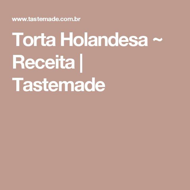 Torta Holandesa ~ Receita   Tastemade