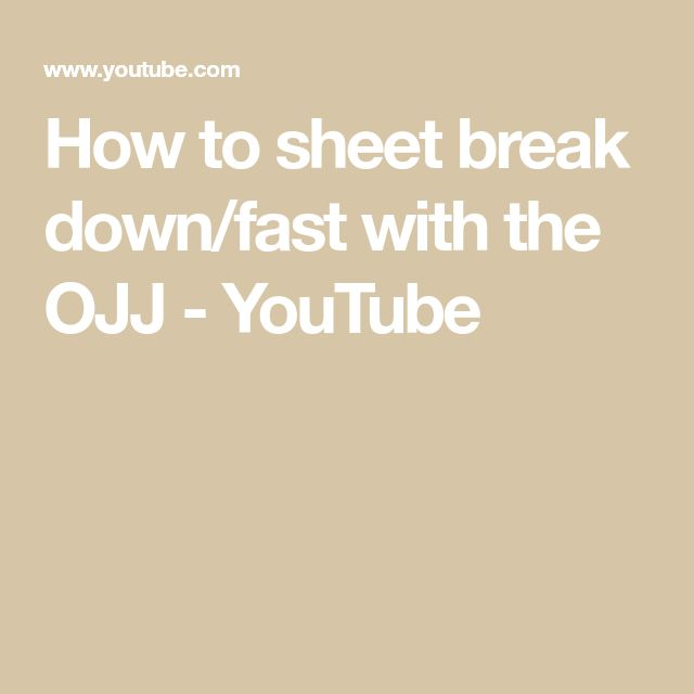 How to sheet break down/fast with the OJJ - YouTube