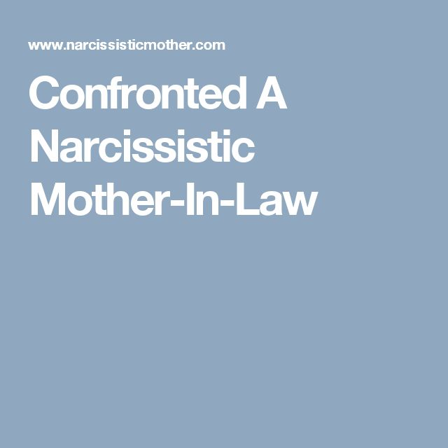 Confronted A Narcissistic Mother-In-Law