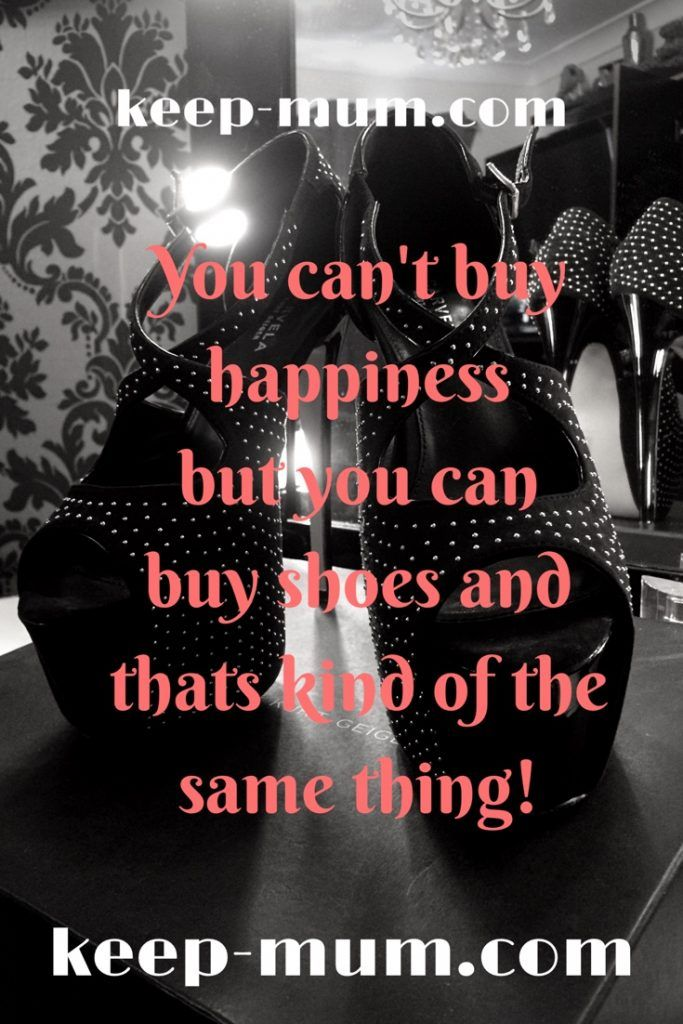 Can't buy happiness but you can buy shoes! shoes, happiness, text, quotes, kurt geiger, carvela, heels, identity crisis,