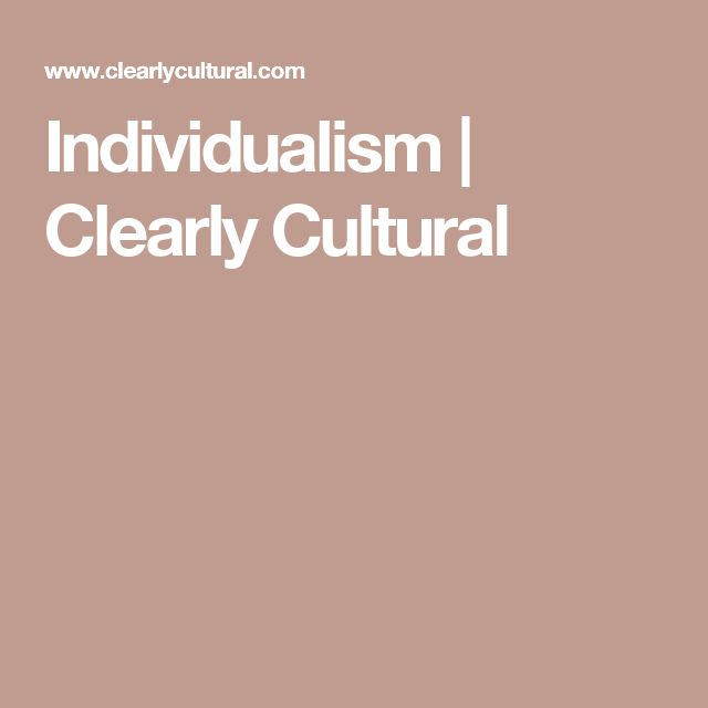 Individualism   Clearly Cultural