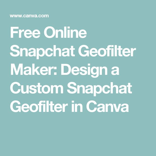 Free Online Snapchat Geofilter Maker Design A Custom In Canva