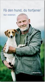 Få den hund, du fortjener af Rolf Andersen, ISBN 9788770555647
