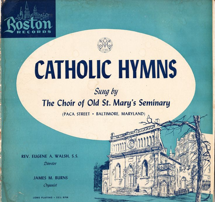 Catholic Hymns Sung by The Choir of Old St. Mary's Seminary (Paca Street - Baltimore, Maryland)