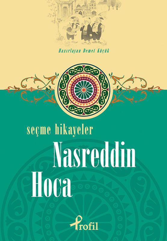Nasreddin Hoca - Seçme Hikâyeler - Demet Küçük - Book - BookPedia. Nasreddin…
