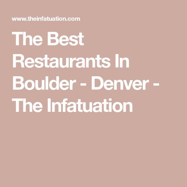 The Best Restaurants In Boulder - Denver - The Infatuation