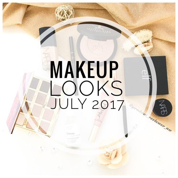Makeup Looks July 2017 – Product Reviewer NW
