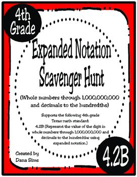 Get them up out of their seats! This fun scavenger hunt supports the following 4th grade Texas math standard: 4.2B (Represent the value of the digit in whole numbers through 1,000,000,000 and decimals to the hundredths using expanded notation and numerals.)