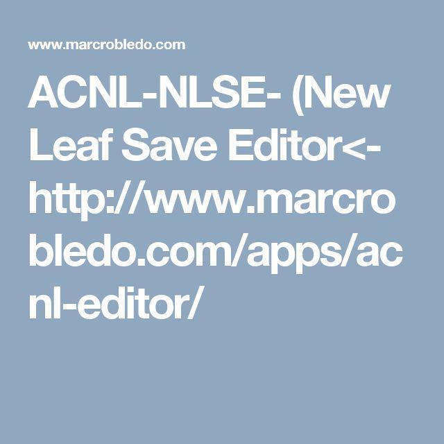 ACNL-NLSE-  (New Leaf Save Editor<- http://www.marcrobledo.com/apps/acnl-editor/