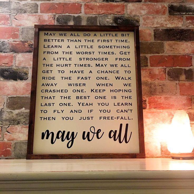 May we all Florida Georgia Line Lyrics painted wood sign by MotorCityCreations on Etsy https://www.etsy.com/listing/513369297/may-we-all-florida-georgia-line-lyrics
