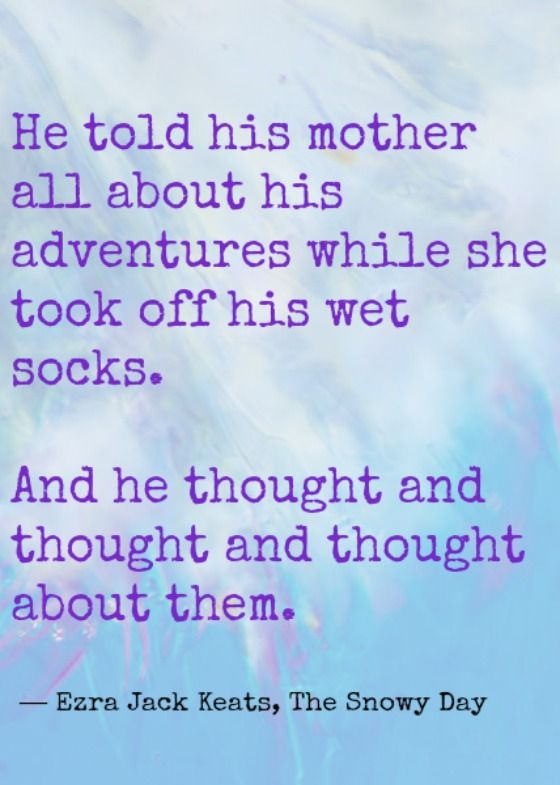 The Snowy Day Quote 14 Favorite Quotes From Childrens