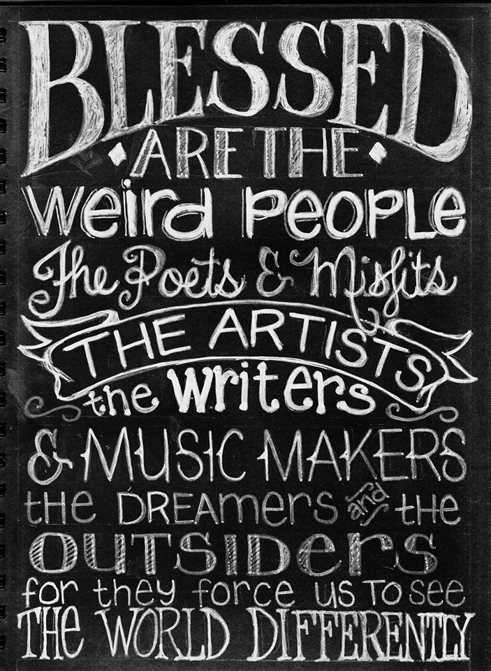 Blessed Are The Weird People Creativity Quotes Pinterest