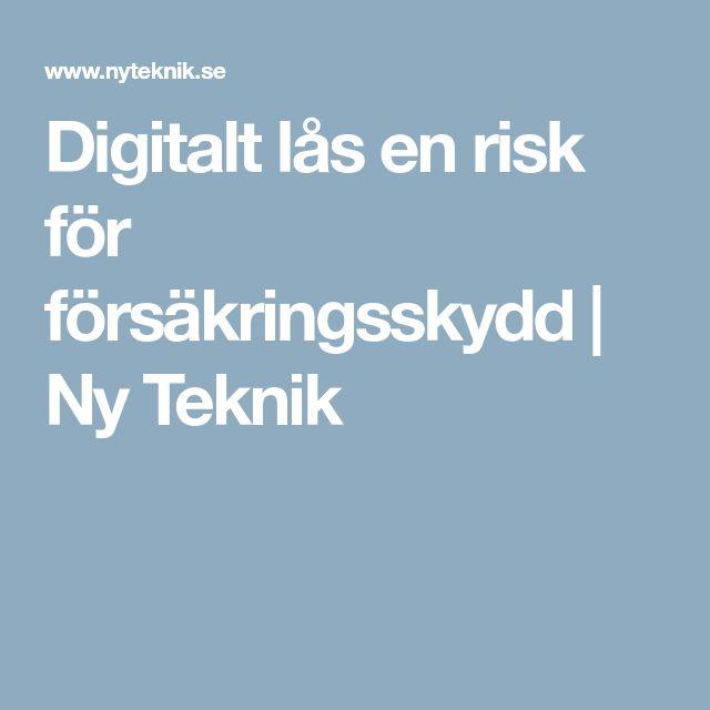 Digitalt lås en risk för försäkringsskydd | Ny Teknik