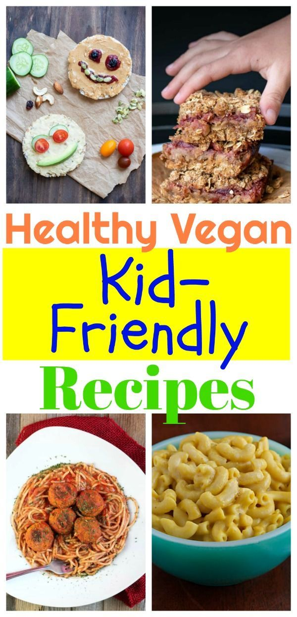 25 Healthy Vegan Recipes For Kids All Things Vegan
