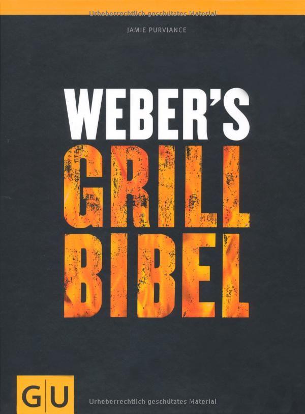 Weber's Grillbibel (GU Weber Grillen): Amazon.de: Jamie Purviance: Bücher