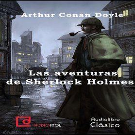 Las aventuras de Sherlock Holmes escúchalas en Audiomol