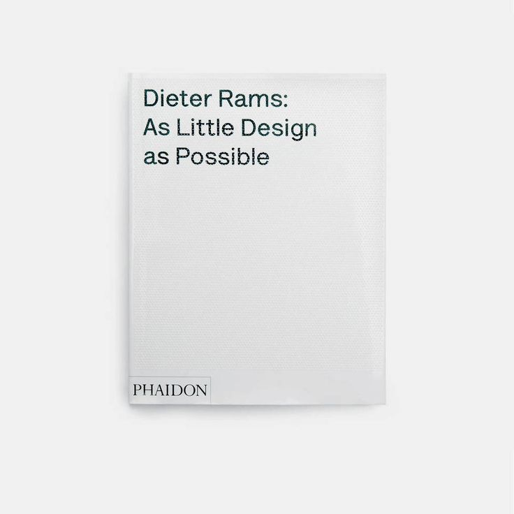 Phaidon — Dieter Rams: As Little Design As Possible