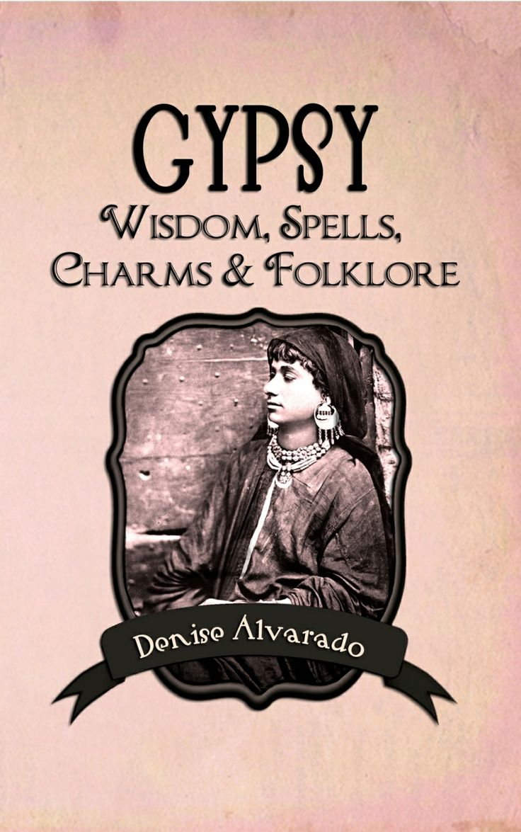 Gypsy Wisdom, Spells, Charms & Folklore - New Book available as download or paperback!
