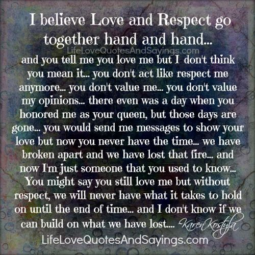 I believe Love and Respect go together hand and hand… and ...