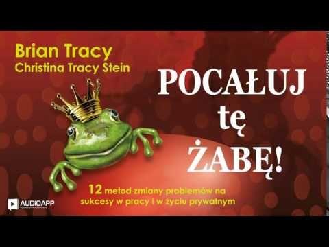 Motywacja Brian Tracy Zjedz tę żabę - YouTube