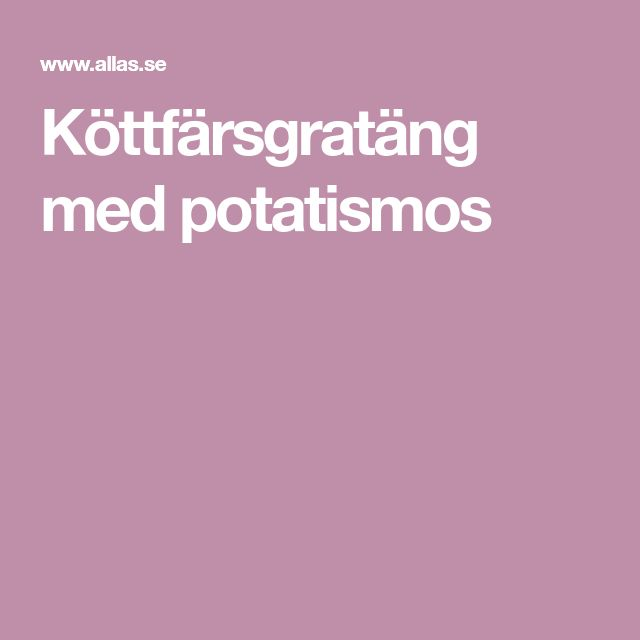 Köttfärsgratäng med potatismos