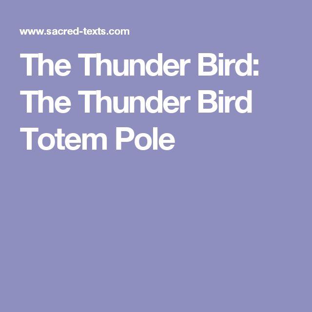 The Thunder Bird: The Thunder Bird Totem Pole