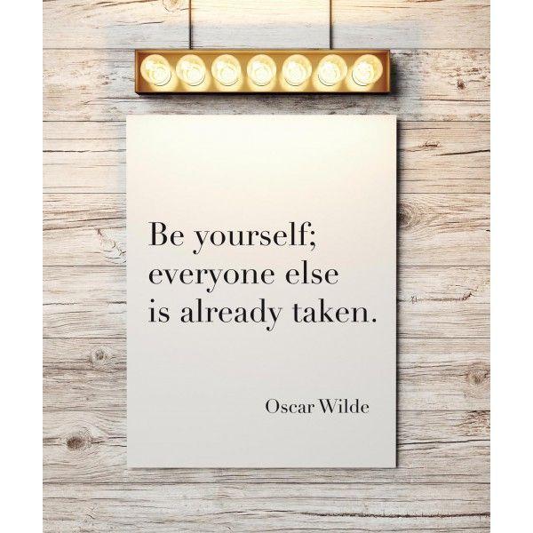 "Poster ""Be yourself; everyone else is already taken"" (a partire da euro 15,90). Arreda la tua casa con una frase speciale di #OscarWilde"