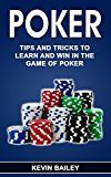 Free Kindle Book -   Poker: Tips and Tricks to Learn and Win in the Game of Poker Check more at http://www.free-kindle-books-4u.com/sports-outdoorsfree-poker-tips-and-tricks-to-learn-and-win-in-the-game-of-poker/