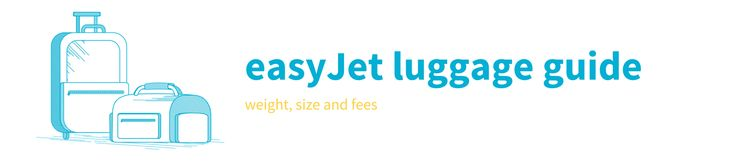 EasyJet Baggage Allowance Fees
