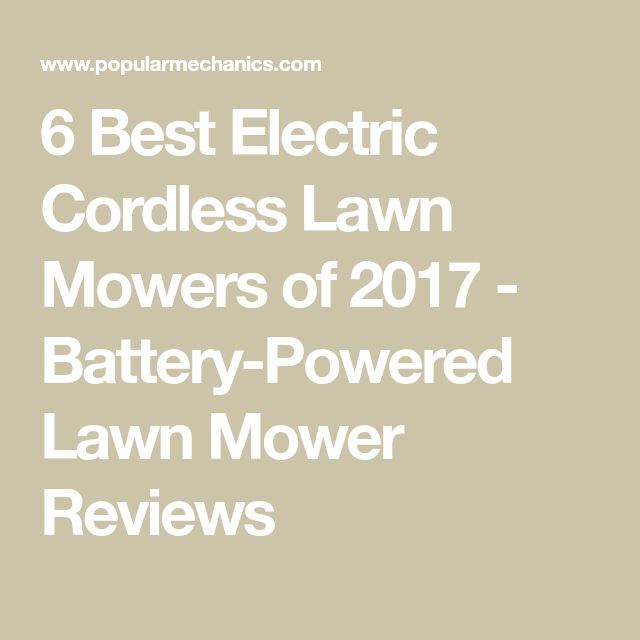 6 Best Electric Cordless Lawn Mowers of 2017 - Battery-Powered Lawn Mower Reviews