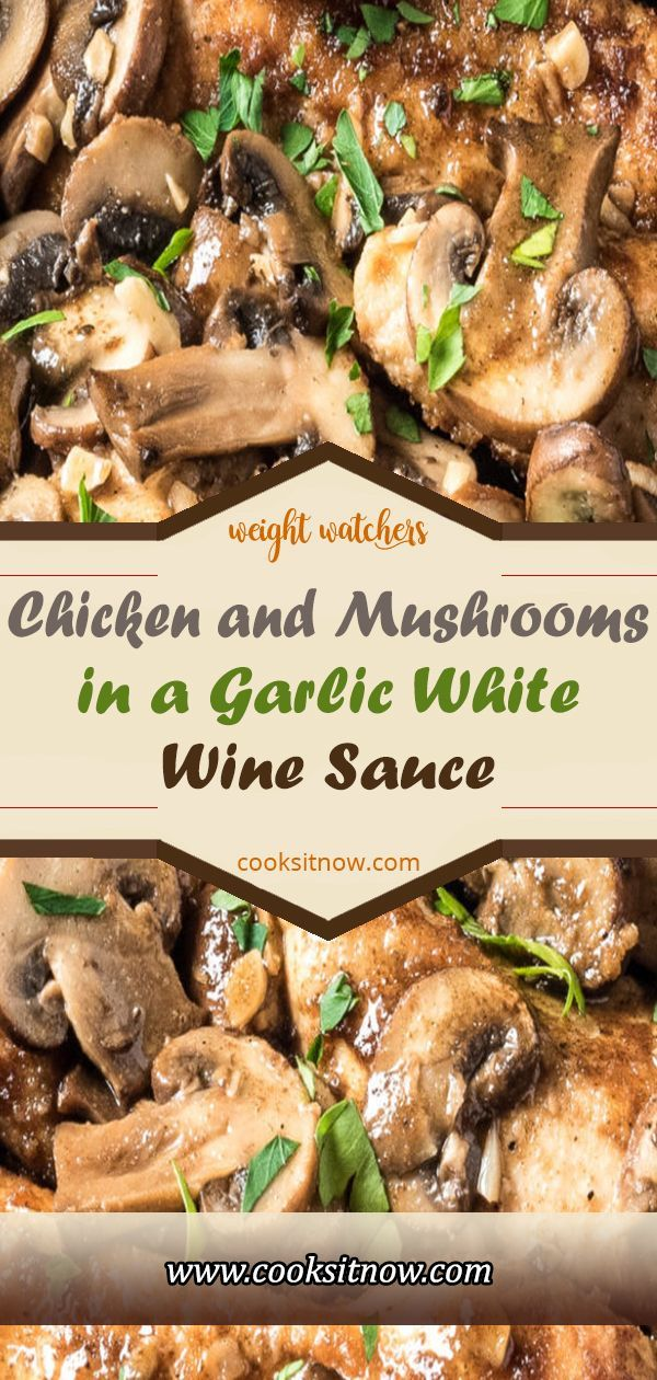 Chicken And Mushrooms In A Garlic White Wine Sauce This Recipe Is An Easy And Healthy Weekn Mushroom Recipes Healthy Poultry Recipes Mushroom Recipes Crockpot