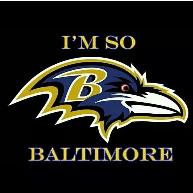 I'm so Baltimore Ravens................