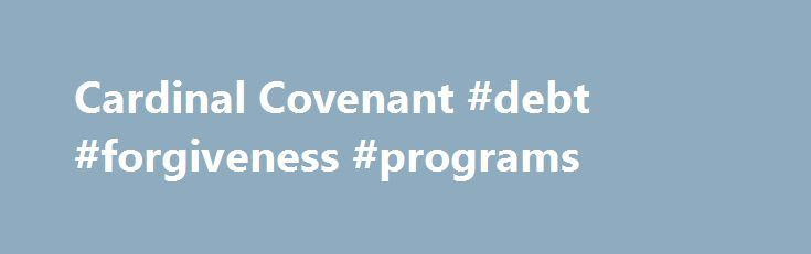 Cardinal Covenant #debt #forgiveness #programs http://debt.nef2.com/cardinal-covenant-debt-forgiveness-programs/  #covenant debt solutions # Cardinal Covenant In 2007, the University of Louisville initiated a special program called the Cardinal Covenant in response to college costs and the challenge for students from low-income families to fund their education. The University of Louisville's Cardinal Covenant is the first program of its kind in the state of Kentucky. This program will make…