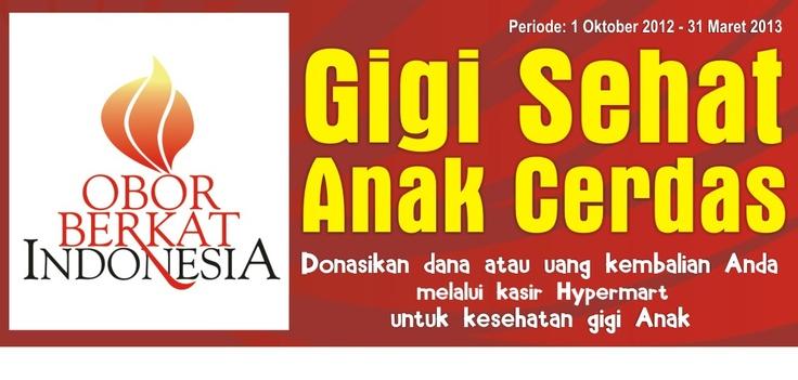 Gigi Sehat Anak Cerdas.  Donasi uang kembalian untuk kesehatan gigi anak.   Periode 1 Oktober 2012 - 31 Mei 2013