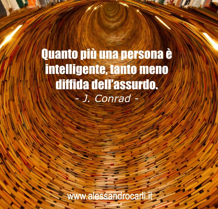 Non esistono persone stupide, ma solo chi non è disposto a sfidare il proprio modo di pensare.