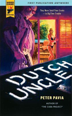HCC-012 DUTCH UNCLE Peter Pavia July 2005 ISBN: 978-0857683120 Cover art by Richard B. Farrell