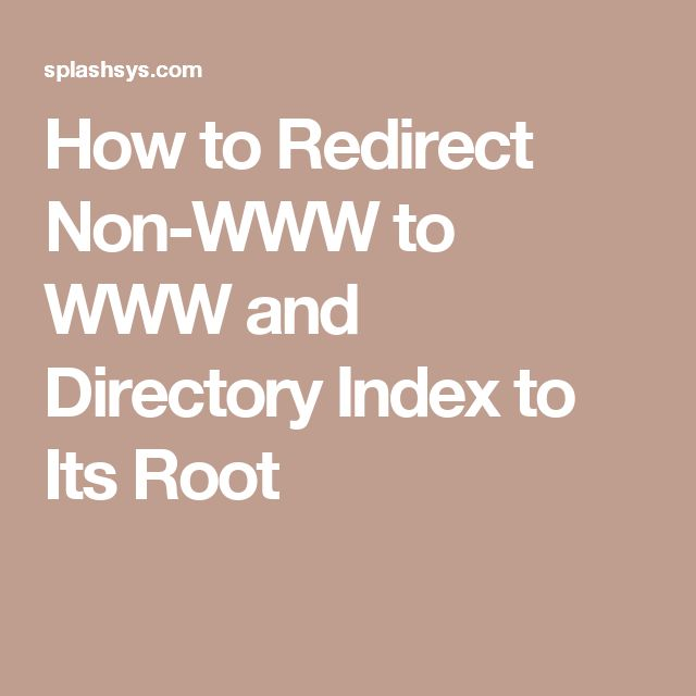 Best How to Redirect Non WWW to WWW and Directory Index to Its Root
