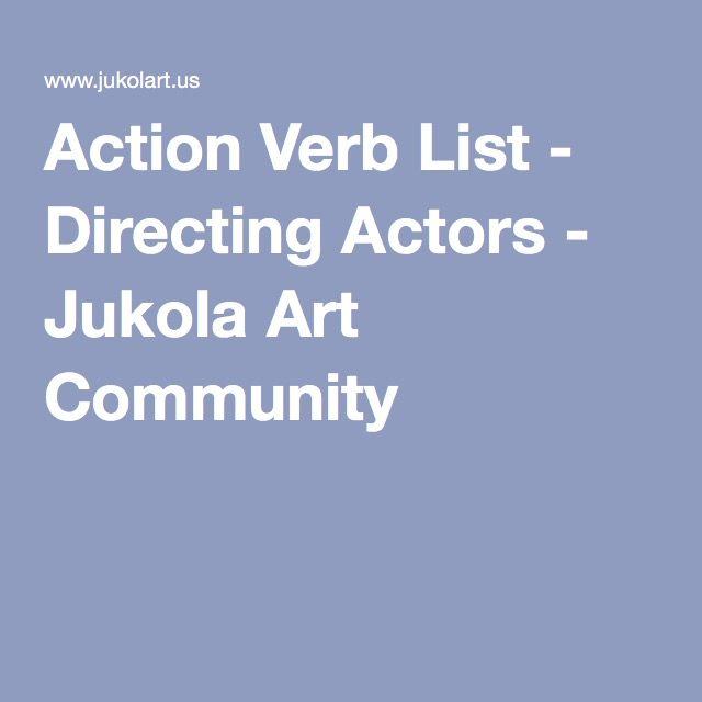 Action Verb List - Directing Actors - Jukola Art Community - action verb list
