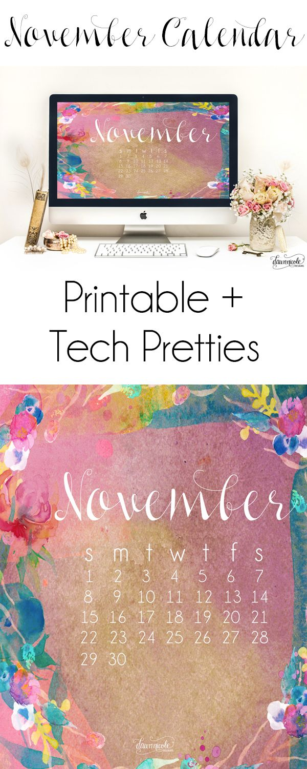 Free November Calendar + Tech Pretties for your Desktop/Laptop and Phone! Download them at dawnnicoledesigns.com