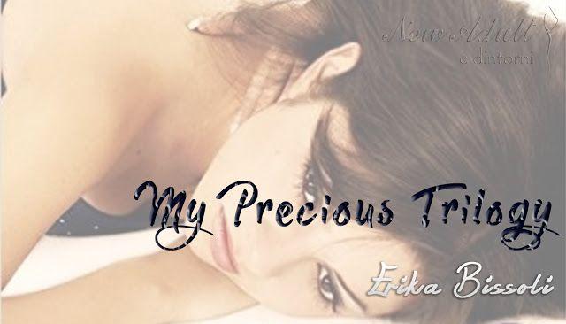 "NEW ADULT E DINTORNI: MY PRECIUOS MAN, MY PRECIOUS GIRL ""My Precious Tri..."