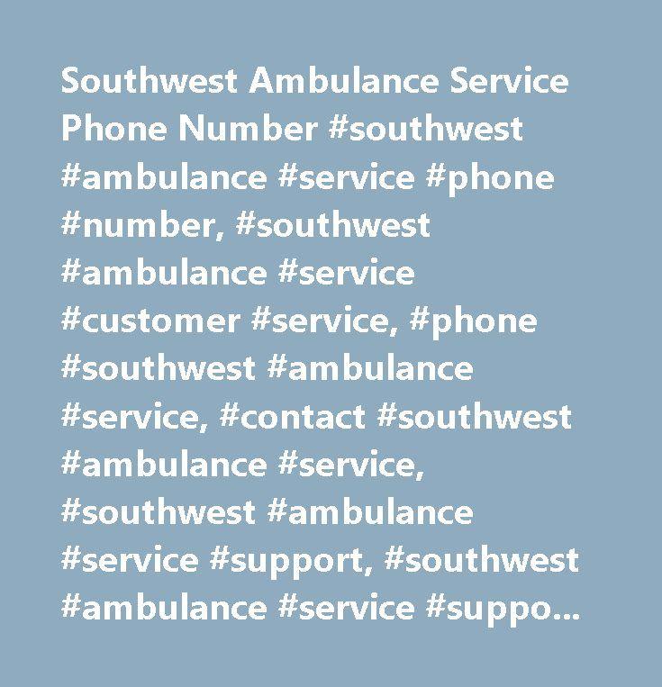 Southwest Ambulance Service Phone Number #southwest #ambulance #service #phone #number, #southwest #ambulance #service #customer #service, #phone #southwest #ambulance #service, #contact #southwest #ambulance #service, #southwest #ambulance #service #support, #southwest #ambulance #service #support #number, #southwest #ambulance #service #customer #number, #southwest #ambulance #service #customer #service #number, #southwest #ambulance #service #contact #number, #southwest #ambulance…