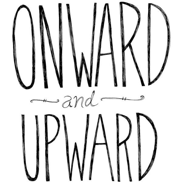 Onward And Upward 8x10 Typography Inspirational Quote Print 30 Liked On Polyvore Featuring