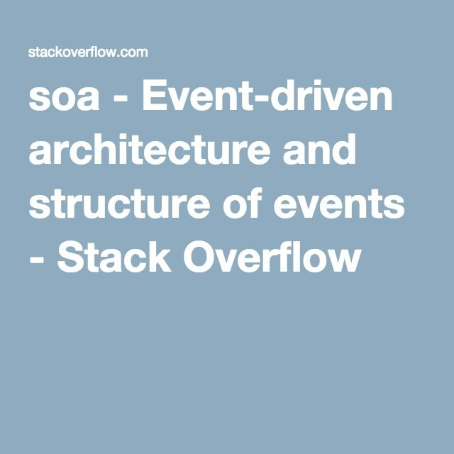 soa - Event-driven architecture and structure of events - Stack Overflow