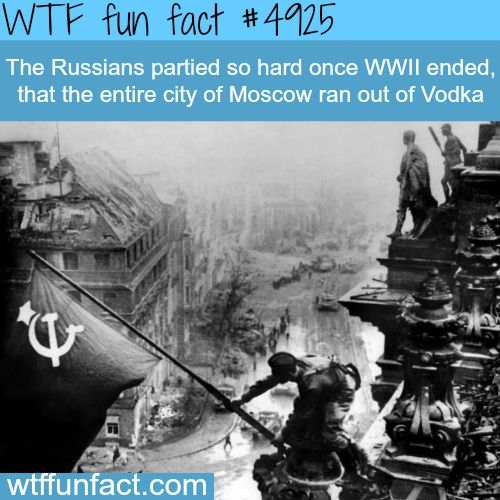 I would celebrate if it was me, after WWII, but without the vodka!