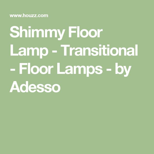 Shimmy Floor Lamp - Transitional - Floor Lamps - by Adesso
